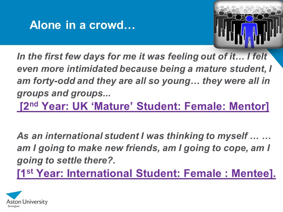 Alone in a crowd… [2nd Year: UK 'Mature' Student: Female: Mentor]